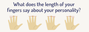 What does the length of your fingers say about your personality?
